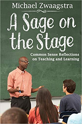 A Sage on the Stage: Common Sense Reflections on Teaching