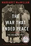 Front cover for the book The War That Ended Peace: The Road to 1914 by Margaret MacMillan