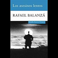 Los asesinos lentos (Nuevos Tiempos nº 159) (Spanish Edition)