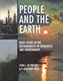 People and the Earth: Basic Issues in the Sustainability of Resources and Environment
