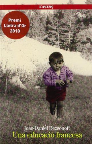 Descargar Libro Una Educació Francesa: O Les 7 Vides D'en Bezsonoff Joan-daniel Bezsonoff