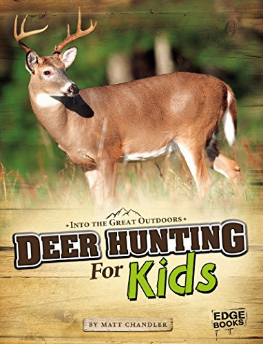 Deer Hunting for Kids (Into the Great - What Camping Take To List