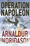Operation Napoleon, Arnaldur Indridason, 0312659105