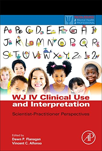WJ IV Clinical Use and Interpretation: Scientist-Practitioner Perspectives (Practical Resources for the Mental Health Professional) (Woodcock Johnson Iv Tests Of Cognitive Abilities)