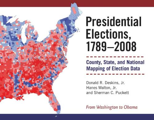 Books : Presidential Elections, 1789-2008: County, State, and National Mapping of Election Data