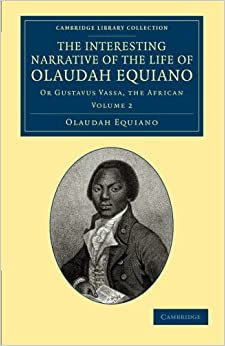 Book The Interesting Narrative of the Life of Olaudah Equiano 2 Volume Set: The Interesting Narrative of the Life of Olaudah Equiano: Or Gustavus Vassa, ... Library Collection - Slavery and Abolition)