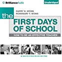 The First Days of School: How to Be an Effective Teacher, 4th Edition Audiobook by Harry K. Wong, Rosemary T. Wong Narrated by Patrick Lawlor
