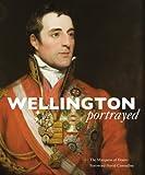 Wellington Portrayed: Charles Wellesley, Marquess of Douro, Charles Wellesley, 1910065129