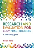 Research and Evaluation for Busy Practitioners : A Practical Tool-Kit, Kara, Helen, 1447301161