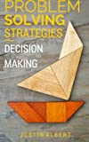 Problem Solving Strategies: Decision Making and Problem Solving: Art of Problem Solving