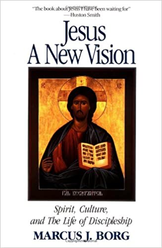 Jesus: A New Vision: A New Vision - Spirit, Culture and the Life of Discipleship