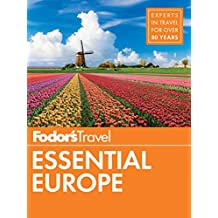 Fodor's Essential Europe: The Best of 25 Exceptional Countries (Travel Guide Book 3)