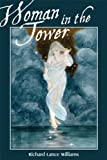 Woman in the Tower, Richard Lance Williams, 0981744354