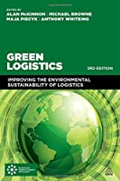 Green Logistics: Improving the Environmental Sustainability of Logistics, 3rd Edition