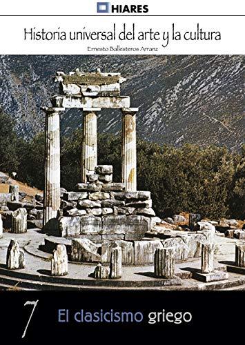 El clasicismo griego (Historia Universal del Arte y la Cultura nº 7)