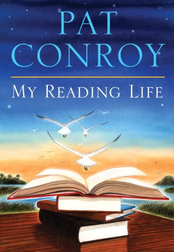 Image result for pat conroy books my reading life