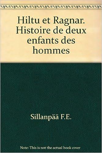 Livres gratuits en ligne Hiltu et Ragnar. Histoire de deux enfants des hommes pdf ebook