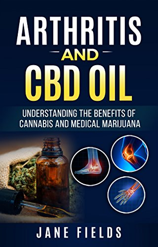 Must Know The Benefits Of CBD For Arthritis Pain