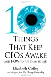 img - for 10 Things That Keep Ceos Awake: And How to Put Them to Bed book / textbook / text book