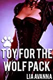 pack erotica - Toy for the Wolf Pack (Dark Rough Shifter Group Erotica)