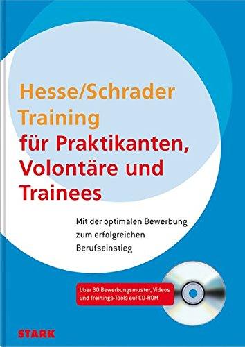 Hesse/Schrader: Training für Praktikanten, Volontäre und Trainees Taschenbuch – 3. Januar 2012 Jürgen Hesse Hans Christian Schrader Volontäre und Trainees Stark Verlag