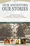 Our Ancestors, Our Stories, Harris Bailey and Bernice Alexander Bennett, 0989372855