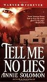 Tell Me No Lies, Annie Solomon, 0446613576