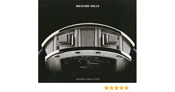 Richard Mille: Alain Borer, Guy Lucas De Pesloan: 9782702207628: Amazon.com: Books