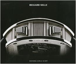 Richard Mille: Alain Borer, Guy Lucas De Pesloan: 9782702207628: Amazon.com: Books