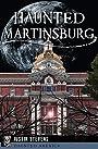 Haunted Martinsburg (Haunted America)
