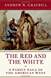 The Red and the White, Andrew R. Graybill, 0871404451