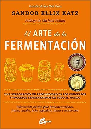 El Arte De La Fermentación. Una Exploración En Profundidad De Los ...