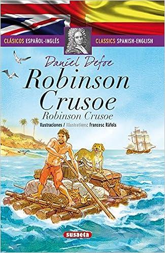 Robinson Crusoe Español Inglés Clásicos Bilingües Spanish Edition Defoe Daniel Ràfols Francesc 9788467731941 Books
