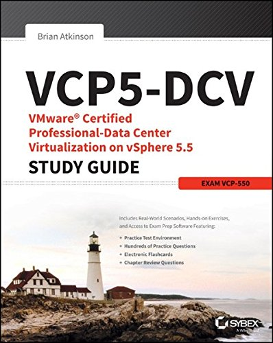 VCP5-DCV VMware Certified Professional-Data Center Virtualization on vSphere 5.5 Study Guide: Exam VCP-550