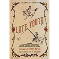 Late Youth: An Anthology Celebrating the joys of being over fifty: Enjoying Life Over 50