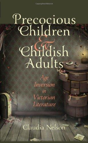 Precocious Children and Childish Adults: Age Inversion in Victorian Literature
