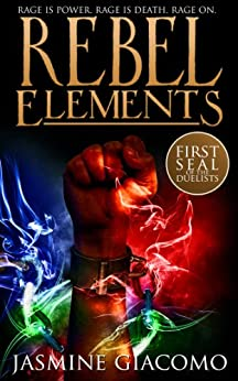 Rebel Elements (Seals of the Duelists Book 1) by [Giacomo, Jasmine]