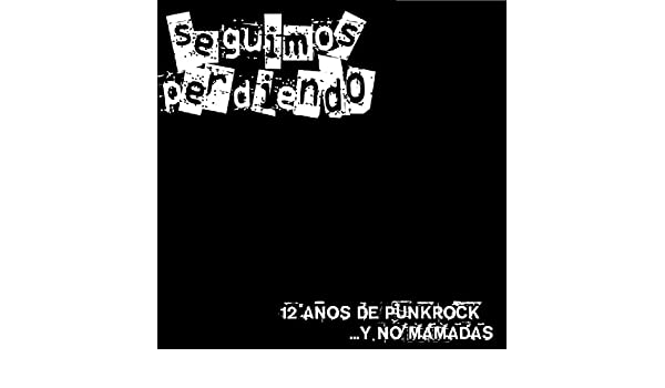 12 Años de Punkrock... Y No Mamadas [Explicit] by Seguimos Perdiendo on Amazon Music - Amazon.com