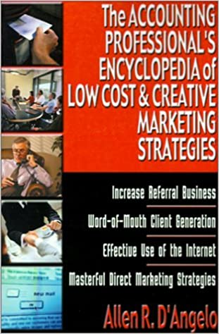 Book The Accounting Professional's Encyclopedia of Low Cost & Creative Marketing Strategies by Allen R. D'Angelo (1999-12-06)