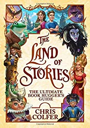 The Land of Stories: The Ultimate Book Hugger's G
