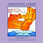 Awakening Series: Creative Visualizations for Self Empowerment of Spiritual Identity | Stanley Walsh