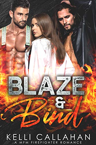 Blaze & Bind: A MFM Firefighter Romance (Surrender to Them Book 10)