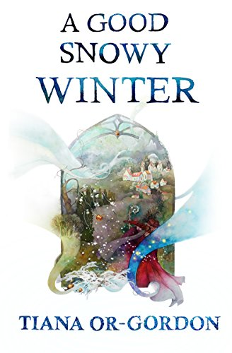 A GOOD SNOWY WINTER by Tiana Or-Gordon