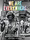 Books : We Are Everywhere: Protest, Power, and Pride in the History of Queer Liberation