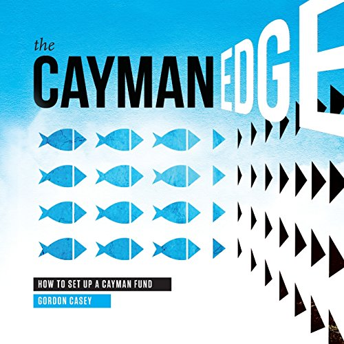 The Cayman Edge: How To Set Up a Cayman Fund by OneWord Publishing LLC