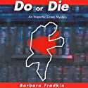 Do or Die: An Inspector Green Mystery Audiobook by Barbara Fradkin Narrated by Kevin Kraft