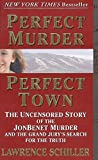 img - for Perfect Murder, Perfect Town : The Uncensored Story of the JonBenet Murder and the Grand Jury's Search for the Final Truth book / textbook / text book