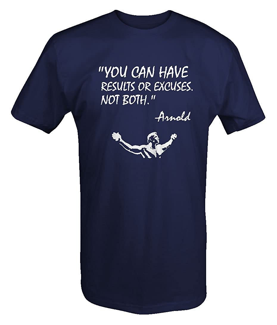 Arnold Saying Results or Excuses Conquer Gym Lifting Workout T Shirt