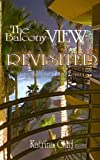 The Balcony View Revisited, Katrina Gurl and Steamy Trails Publishing, 0985118539