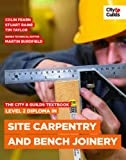 The City & Guilds Textbook: Level 2 Diploma in Site Carpentry and Bench Joinery